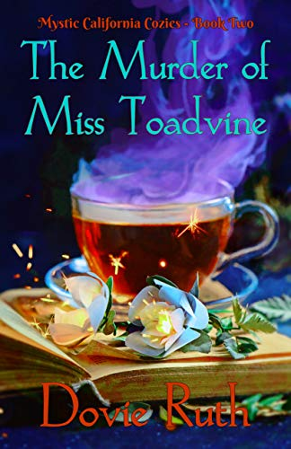 The Murder of Miss Toadvine: A Dark Paranormal Cozy Mystery Novel (Mystic California Cozies Book 2) (English Edition)