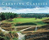 Creating Classics: The Golf Courses of Harry Colt
