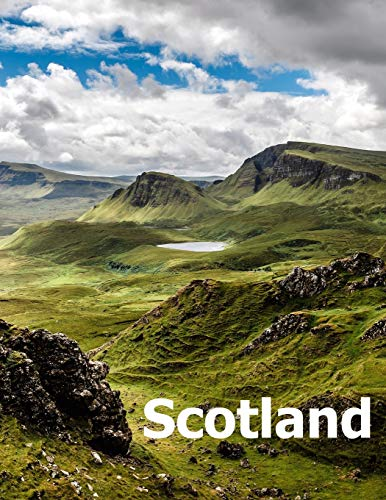 Scotland: Coffee Table Photography Travel Picture Book Album Of A Scottish Country And Edinburgh City In United Kingdom Large Size Photos Cover
