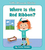 Where Is the Ribbon? (Little Blossom Stories)