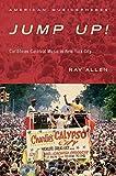 Jump Up!: Caribbean Carnival Music in New York (American Musicspheres)