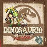 Un dinosaurio paleontólogo. ¡Qué raro! (LA CASITA ESDRUJULA)