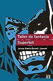 Taller de fantasia. Supertot (Educació 62)
