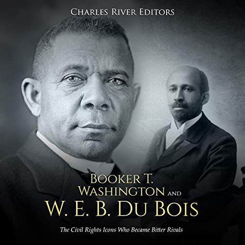 Booker T. Washington and W. E. B. Du Bois audiobook cover art