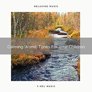 Calming Womb Tones For Your Children
