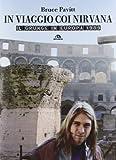 In viaggio con i Nirvana. Il grunge in Europa. 1989