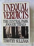 Unequal Verdicts: The Central Park Jogger Trials