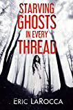 Starving Ghosts in Every Thread...