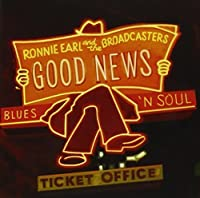 Good News by Ronnie Earl & The Broadcasters (2014-06-17)