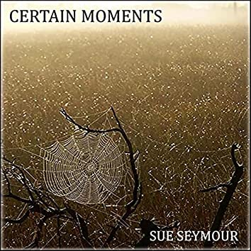 Certain Moments