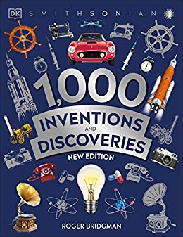 1000 Inventions and Discoveries by [Roger Bridgman, Smithsonian Institution]
