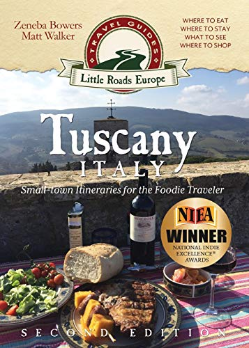 Tuscany, Italy: Small-town Itineraries for the Foodie Traveler -  Bowers, Zeneba, Paperback