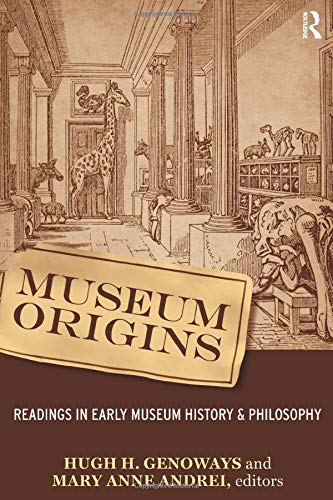 Compare Textbook Prices for Museum Origins: Readings in Early Museum History and Philosophy 1 Edition ISBN 9781598741971 by Genoways, Hugh H,Andrei, Mary Anne