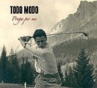 TODO MODO - Prega Per Me (1 CD)