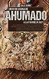 LIBRO DE COCINA DE AHUMADO A LA PARRILLA 2021: El libro de cocina de barbacoa definitivo para los amantes de la carne con recetas fáciles y sabrosas para principiantes