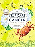 Little Book Of Self-Care For Cancer (Astrology Self-Care)
