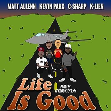 Life Is Good (feat. Kevin Parx, C-Sharp & K-Lien)