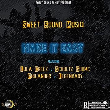 Make It Easy (feat. Lula Creez, Scholtz GodMc, PhiLander & Legendary)