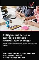 Polityka publiczna w zakresie edukacji i rozwoju społecznego: Wpływ efektywności na średni poziom w brazylijskich stanach