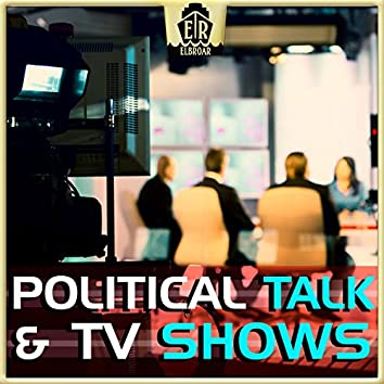 Political Talk & TV Shows