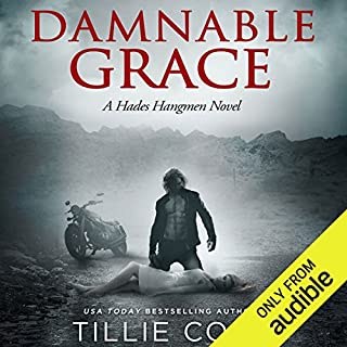 Damnable Grace     Hades Hangmen Series, Book 5              By:                                                                                                                                 Tillie Cole                               Narrated by:                                                                                                                                 Patrick Garrett,                                                                                        Emily Cauldwell,                                                                                        Douglas Berger,                   and others                 Length: 12 hrs and 36 mins     16 ratings     Overall 4.7