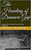 The Haunting of Dunmore Gap: Inspired by a Unique Story-Writing Challenge (English Edition)