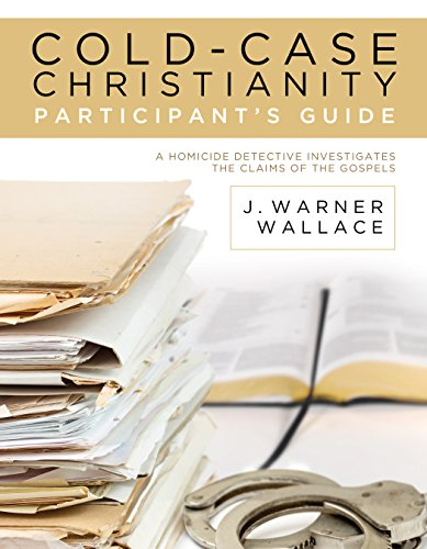 Cold-Case Christianity Participant's Guide: A Homicide Detective Investigates the Claims of the Gospels
