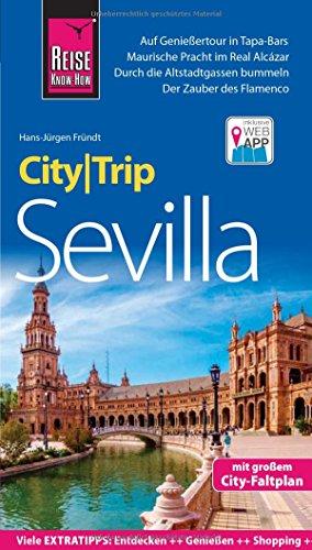 Reise Know-How CityTrip Sevilla: Reiseführer mit Stadtplan und kostenloser Web-App