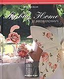 Shabby Home : Le jardin enchanté (Couture créative)