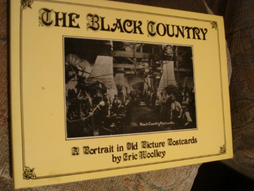 The Black Country: v. 1: A Portrait in Old Picture Postcards