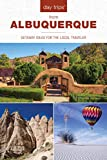 Day Trips® from Albuquerque: Getaway Ideas For The Local Traveler (Day Trips Series) (English Edition)