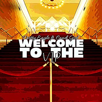 Welcome To The VIP (feat. Candi Girl)