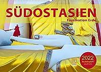Suedostasien - Faszination Erde (Wandkalender 2022 DIN A2 quer): Thailand, Vietnam, Kambodscha, Myanmar und Laos (Monatskalender, 14 Seiten )