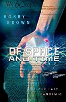 The Last Pandemic (Of Space and Time)