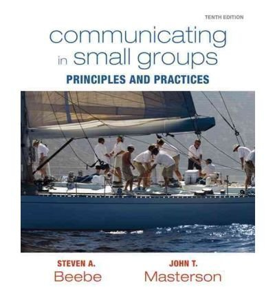 Communicating in Small Groups: Principles and Practices with MyCommunicationKit (10th Edition)