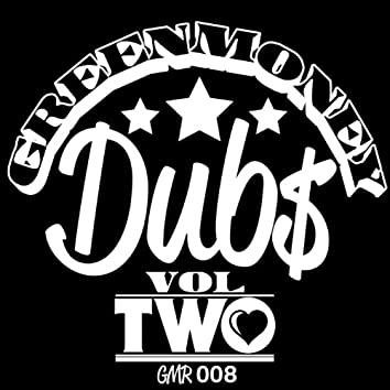 Greenmoney Dubs Vol. 2