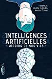 Intelligences Artificielles: Miroirs de nos vies