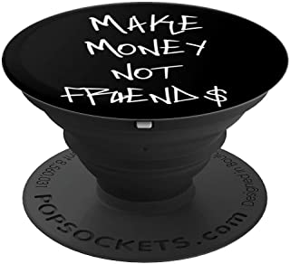 Make Money Not Friends PopSockets Grip and Stand for Phones and Tablets