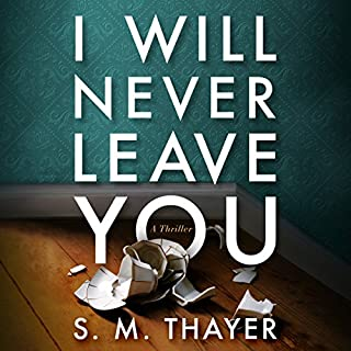 I Will Never Leave You                   By:                                                                                                                                 S. M. Thayer                               Narrated by:                                                                                                                                 Teri Schnaubelt,                                                                                        Dan John Miller,                                                                                        Lauren Ezzo                      Length: 10 hrs and 51 mins     157 ratings     Overall 3.8