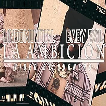 La Ambición (feat. baby evil)