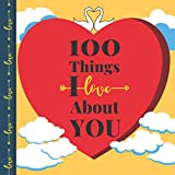 100 Things I Love About You: Fill in the Blank Love Book - Romantic...