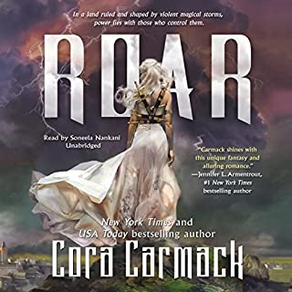 Roar     Stealing Storms, Book 1              By:                                                                                                                                 Cora Carmack                               Narrated by:                                                                                                                                 Soneela Nankani                      Length: 13 hrs and 25 mins     308 ratings     Overall 4.5