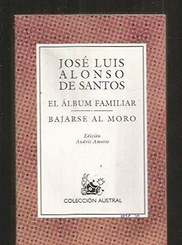 Album familiar / bajarse al moro (lect.recomendada) (Nuevo Austral Recomendado)