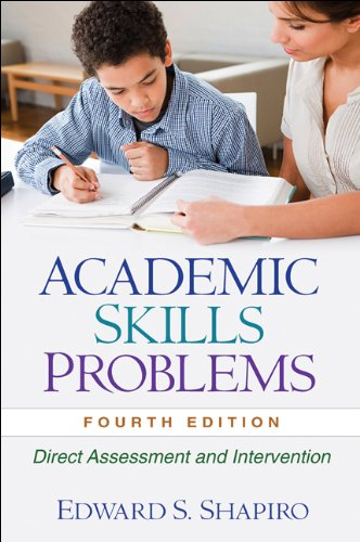 Academic Skills Problems, Fourth Edition: Direct...