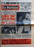 PARISIEN LIBERE (LE) [No 9435] du 06/01/1975 - RUGBY - LE RACING TRIOMPHE DU F C LOURDES - 12 A 3 - FOOTBALL - PARIS S G OBTIENT UN HEUREUX MATCH NUL 1 1 FACE A SAINT ETIENNE - VIVE LA LIBERTE POUR LES VICTIMES DE LA SOCIETE - LE FOU EN PERM JETTE SA FEMME 43 ANS MERE DE 8 ENFANTS DU 4 E ETAGE POUR FAIRE CROIRE A UN SUICIDE - LE TRIBUNAL DE COMMERCE DE PARIS ANNONCE - 30% DE FAILLITES EN PLUS EN 1974 MAIS 1975 SERA L'ANNEE DE LA FRATERNITE - LE RUGBY PARISIEN PART DU BON PIED - EN BALLON SUR L'