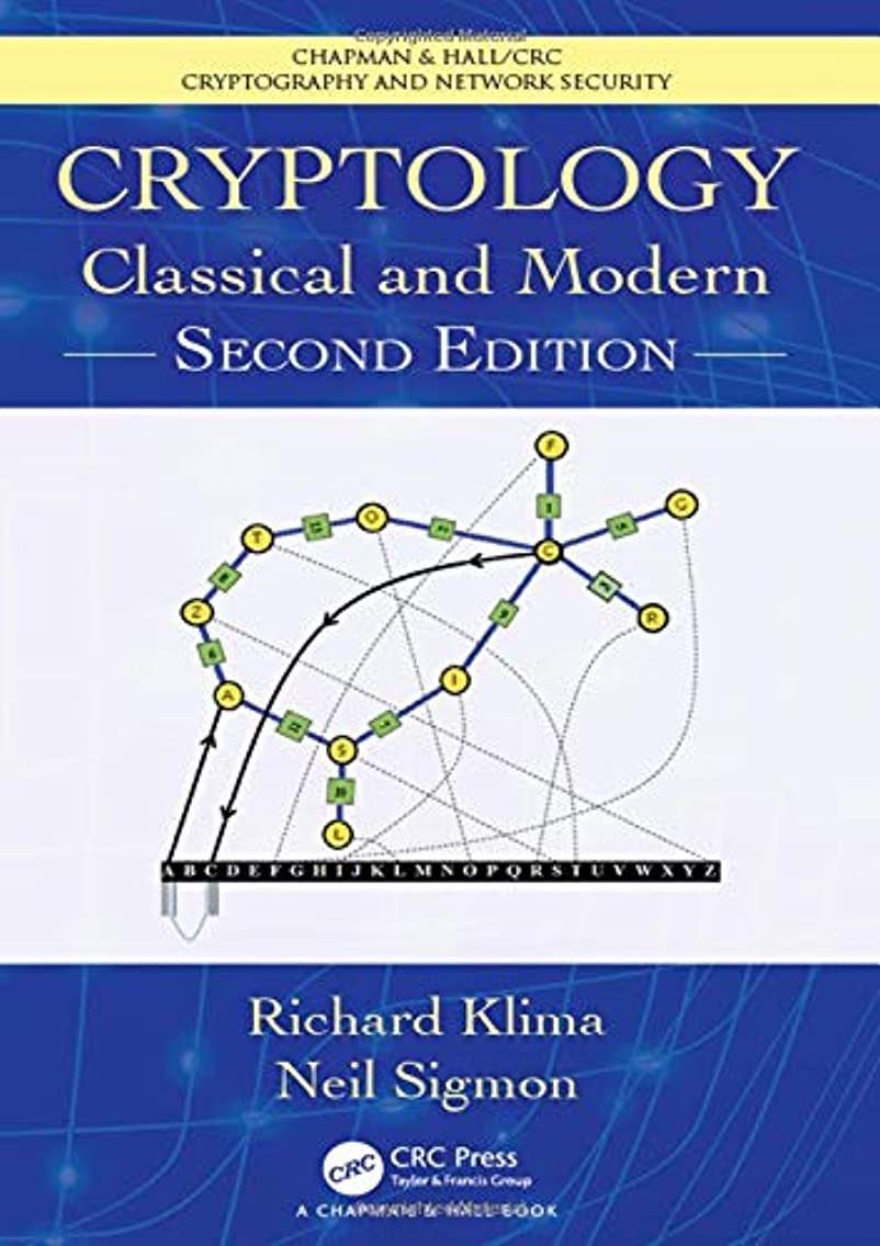 Cryptology: Classical and Modern (Chapman & Hall/CRC Cryptography and Network Security Series)
