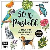 50 x Pastell – Motive von klassisch bis modern: Die beliebtesten Pastell-Motive in wenigen...