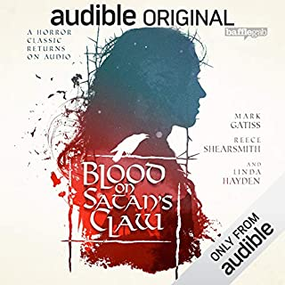 Blood on Satan's Claw     An Audible Original Drama              Written by:                                                                                                                                 Mark Morris - adapter,                                                                                        Piers Haggard,                                                                                        Robert Wynne-Simmons                               Narrated by:                                                                                                                                 Mark Gatiss,                                                                                        Reece Shearsmith,                                                                                        Thomas Turgoose,                                    Length: 2 hrs and 24 mins     Not rated yet     Overall 0.0