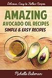 Amazing Avocado Oil Recipes: Simple & Easy Recipes