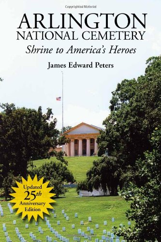 Peters, J: Arlington National Cemetary: Shrine to America's Heroes